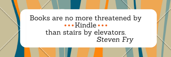 Books are no more threatened by Kindle than stairs by elevators