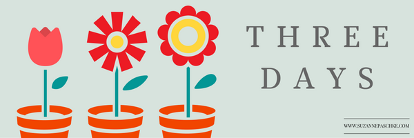 three days, flowers, suzannepascke,